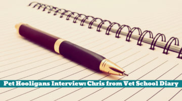 Pet Hooligans Interview: Chris from Vet School Diary