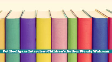 Pet Hooligans Interview: Children's Author Wendy Wahman