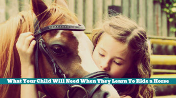 What Your Child Will Need When They Learn To Ride a Horse