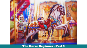 The Horse Beginner Part 2